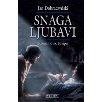 Jan Dobraczynski: Snaga ljubavi